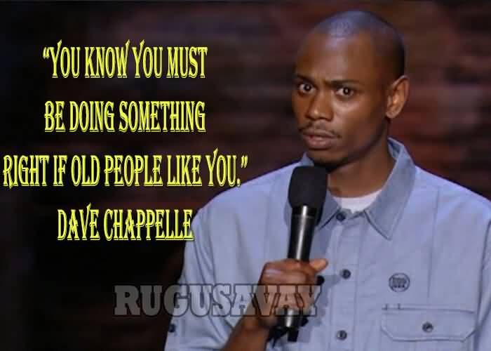 Dave Chappelle Quotes Image Meme 14