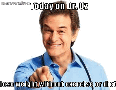 Dr Oz Meme Funny Image Photo Joke 09