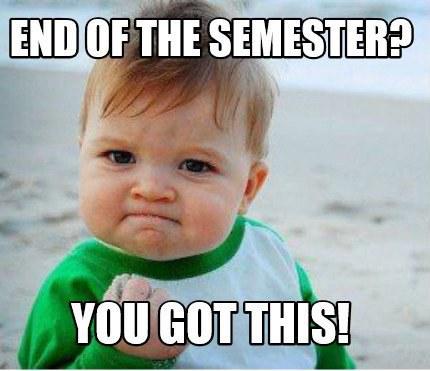 End Of Semester Meme Image Photo Joke 08