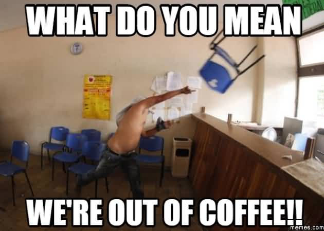 Funny Coffee Meme Image Photo Joke 05