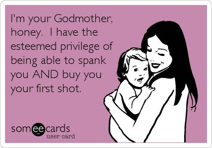 Funny Godmother Quotes Meme Image 16