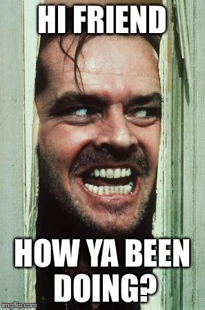 Hi Friend Meme Funny Image Photo Joke 01