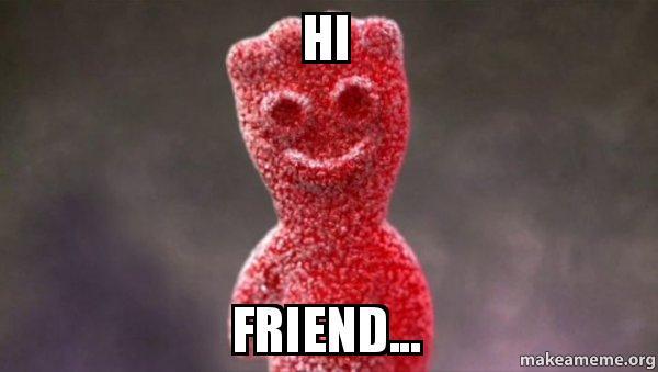 Hi Friend Meme Funny Image Photo Joke 12