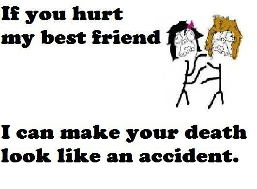 If You Hurt My Best Friend Quotes Meme Image 01