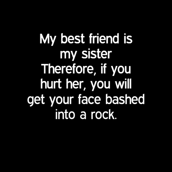 If You Hurt My Best Friend Quotes Meme Image 03