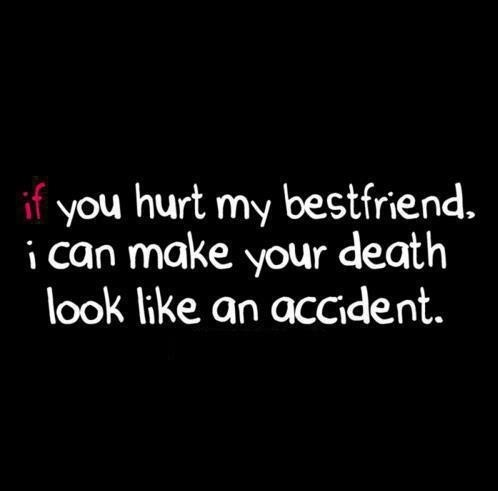 If You Hurt My Best Friend Quotes Meme Image 06