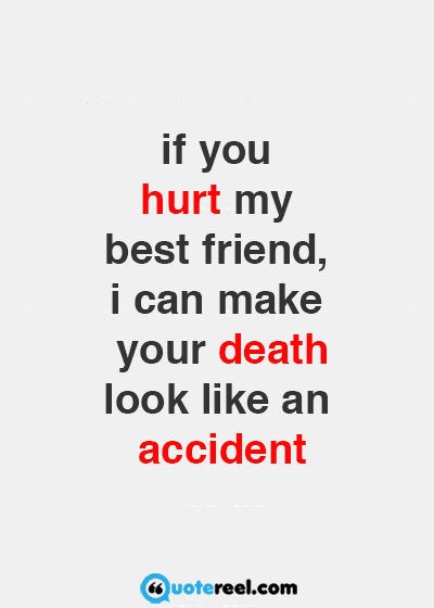 If You Hurt My Best Friend Quotes Meme Image 08