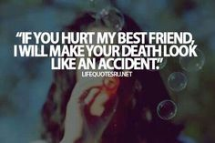 If You Hurt My Best Friend Quotes Meme Image 15