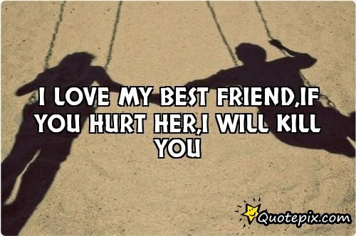 If You Hurt My Best Friend Quotes Meme Image 18