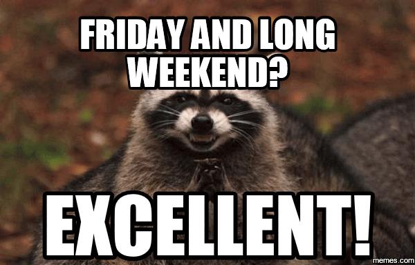 Long Weekend Meme Funny Image Photo Joke 02