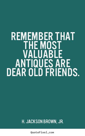 20 Quotes About Old Friendship Memories Pictures Quotesbae
