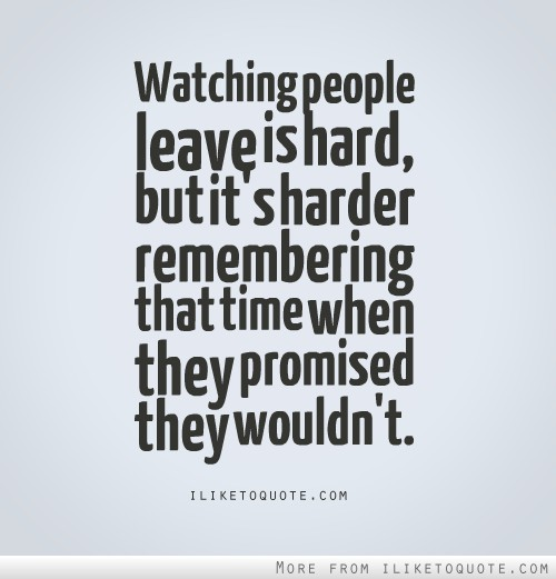 Quotes About People Leaving Meme Image 16