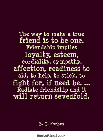 Quotes About True Friendship And Loyalty 14