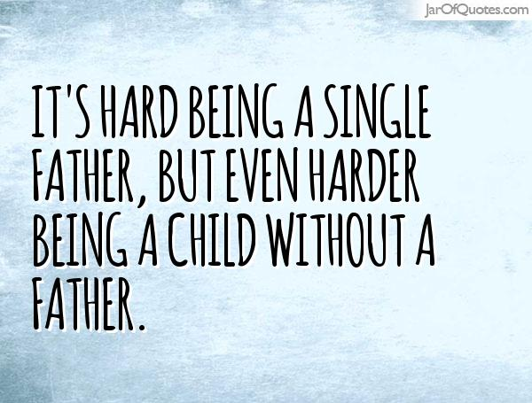25 Single Dad Quotes And Sayings Pictures
