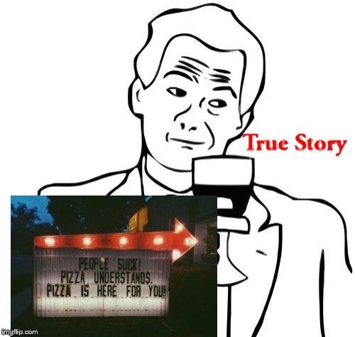 True Story Meme Funny Image Photo Joke 07