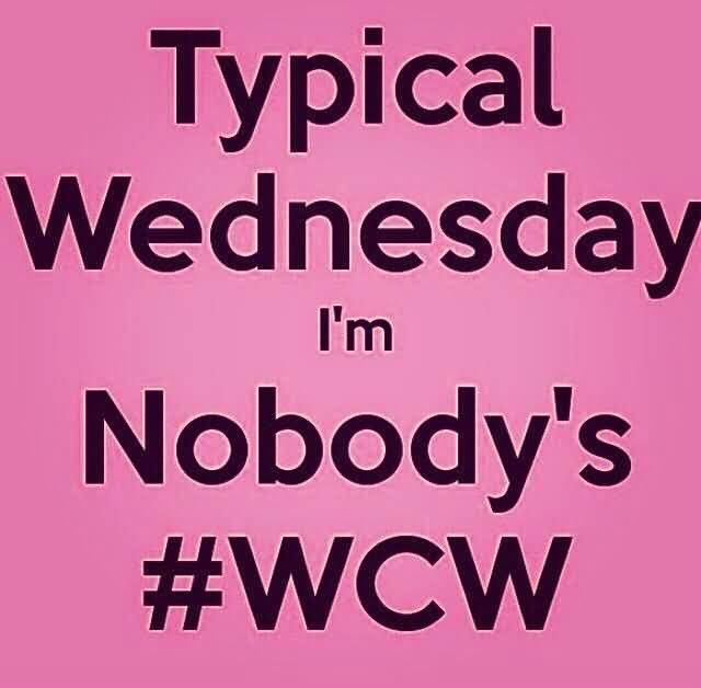 Typical Wednesday I'm Nobody'a #WCW