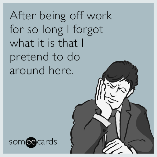 After Being Off First Day Back To Work Quotes | QuotesBae