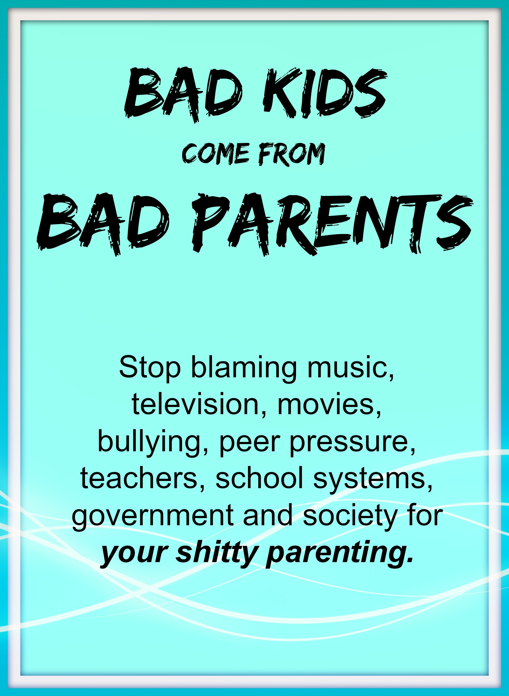 Bad Kids Quotes Picture 01