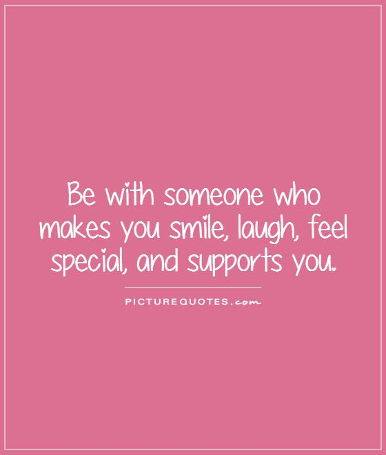 Be With Someone Quotes About Someone Making You Feel Special