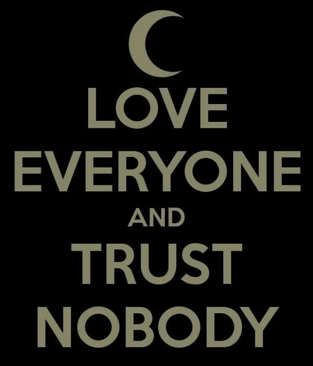 Love Them All But Trust No One Quotes Image 13