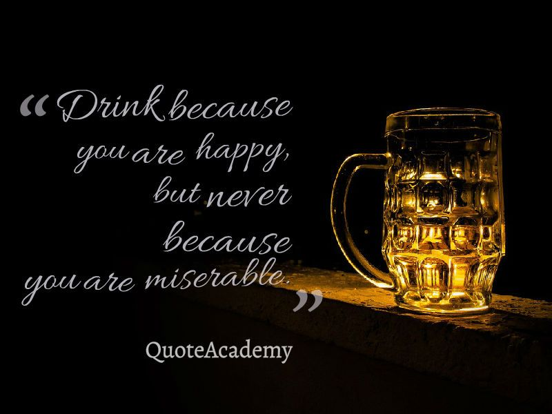 Drink Because You Are