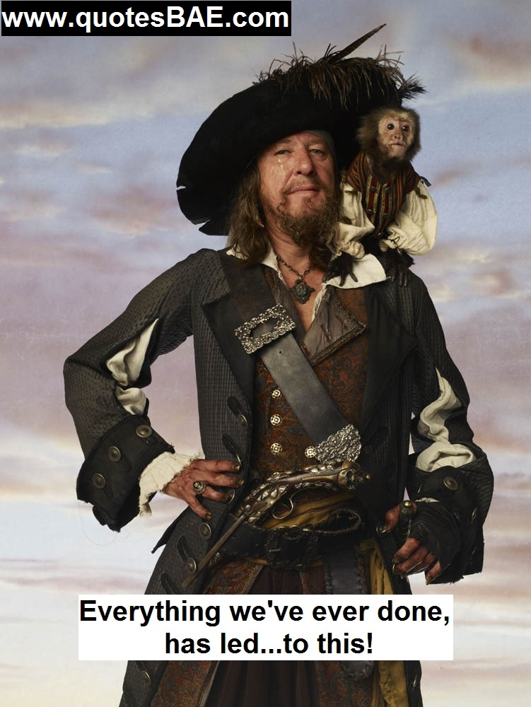 Everything We've Ever Captain Hector Barbossa Quotes