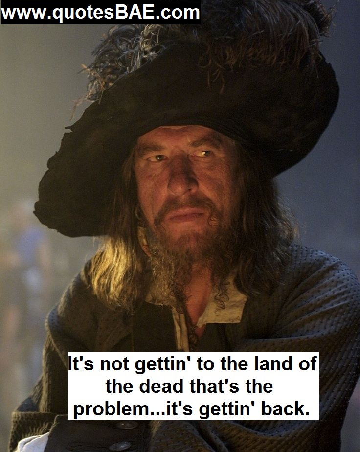 It's Not Gettin Captain Hector Barbossa Quotes