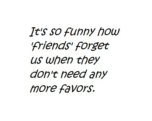 It's So Funny How Friends Forget Us