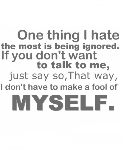One Thing I Hate The Most Is Being