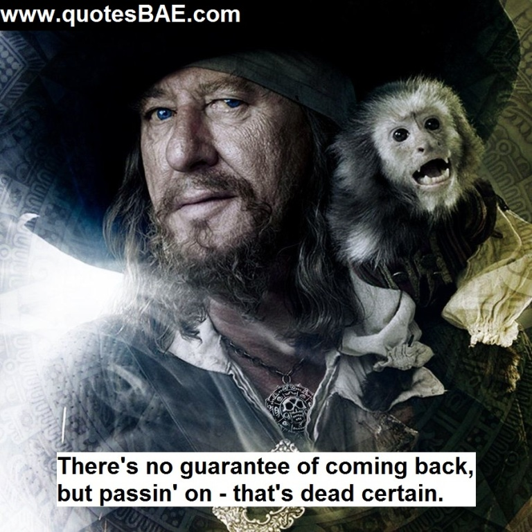 There's No Guarantee Captain Hector Barbossa Quotes