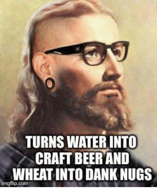Turns Water Into Craft Beer And Wheat Craft Beer Meme Photo