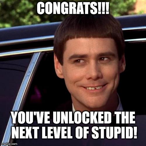Congrats!!! Dumb and Dumber Meme