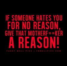 If Someone Hates You Blood Gang Quotes