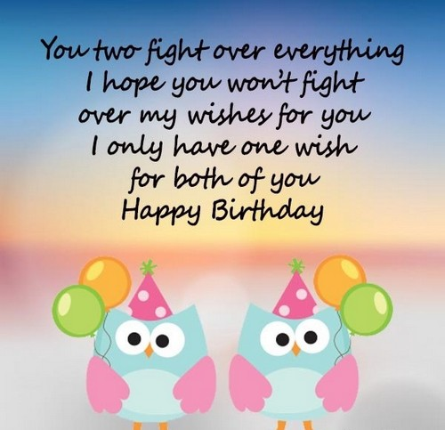Birthday Wishes For Twins Images You Two Fight Over