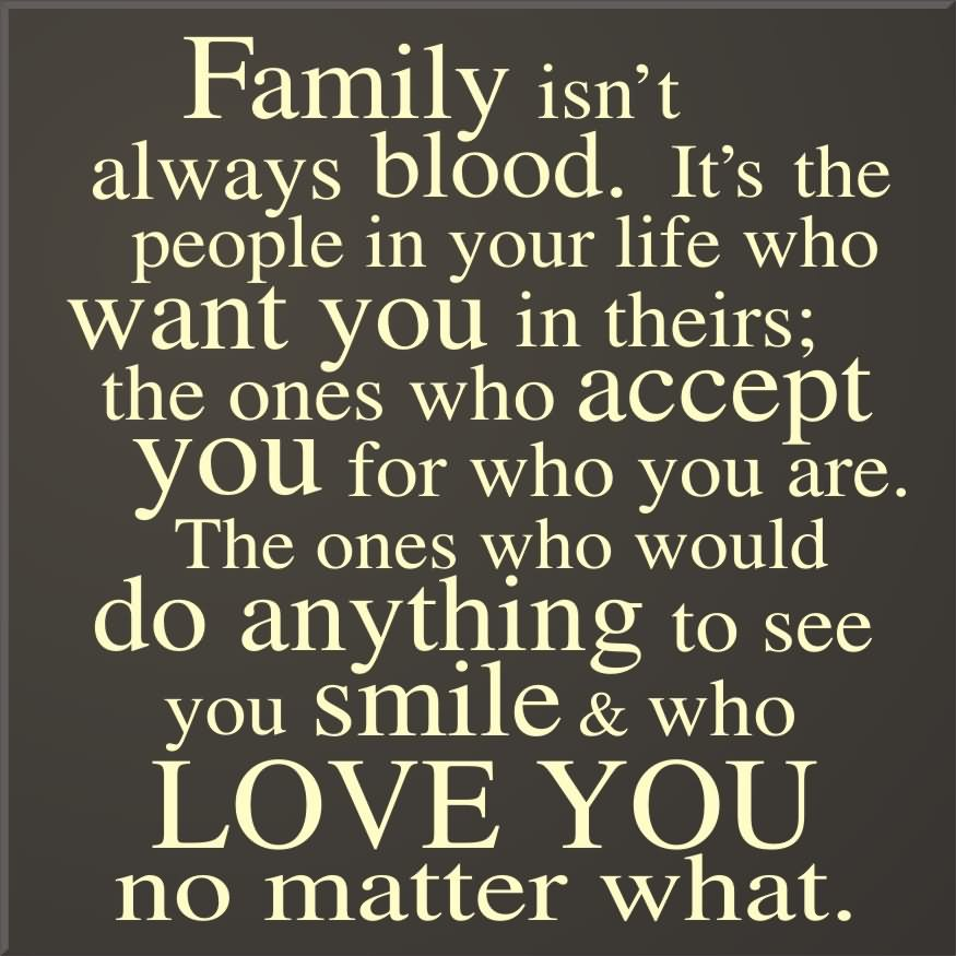 Family Isn't Always Blood Fake Relatives Quotes