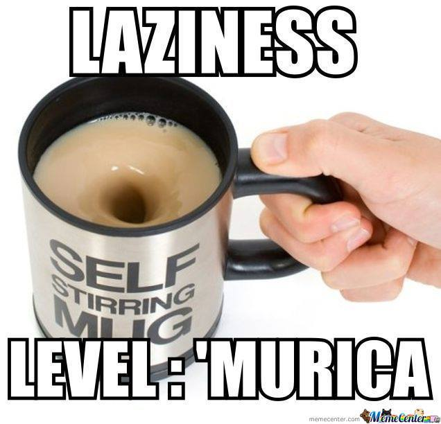 Funny Lazy Memes Laziness Level Murica