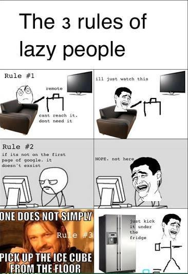 Funny Lazy Memes The 3 Rules Of Lazy People