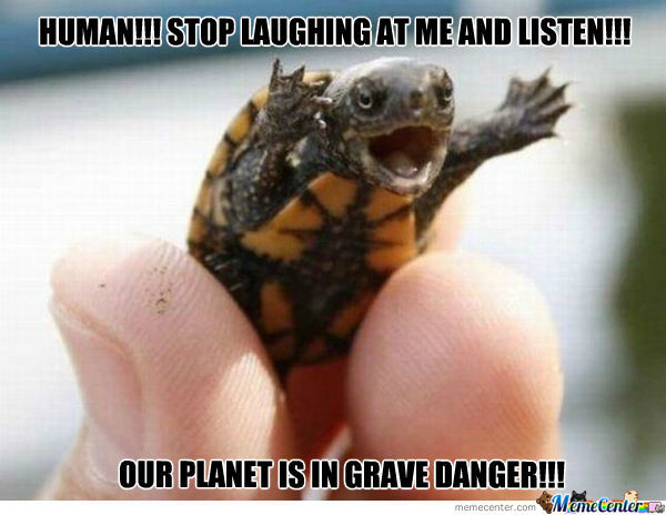 Funny Ninja Memes Human Stop Laughing At Me And Listen Our Planet Is In Grave Image