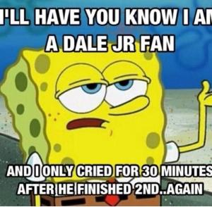 Funny Spongebob Memes I'll have you know i am a dale jr fan
