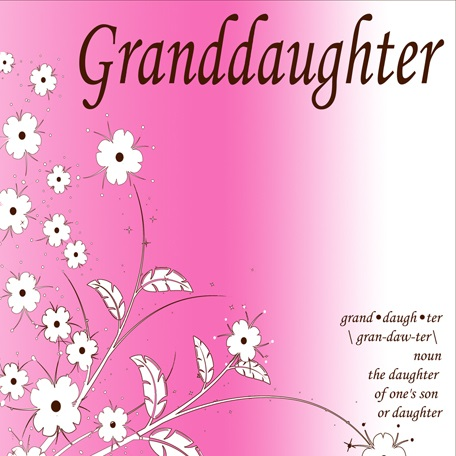 Granddaughter Grand Daugh Ter Sweet Sayings About Granddaughters