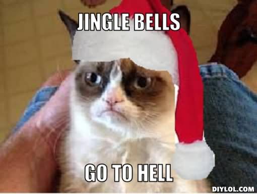Grumpy Cat Meme Jingle Bells Go To Hell