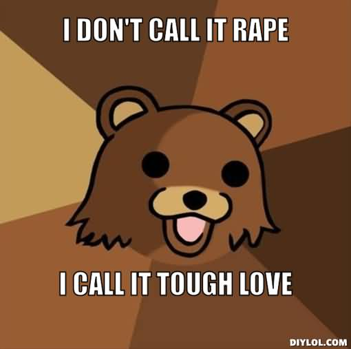 I Love You Memes I don't call it rape i call it though love Graphics