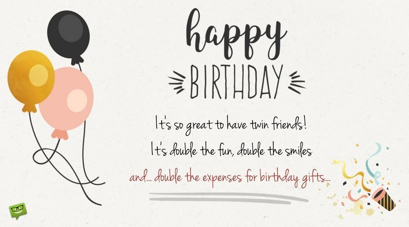 It's So Great To Birthday Wishes For Twins Images