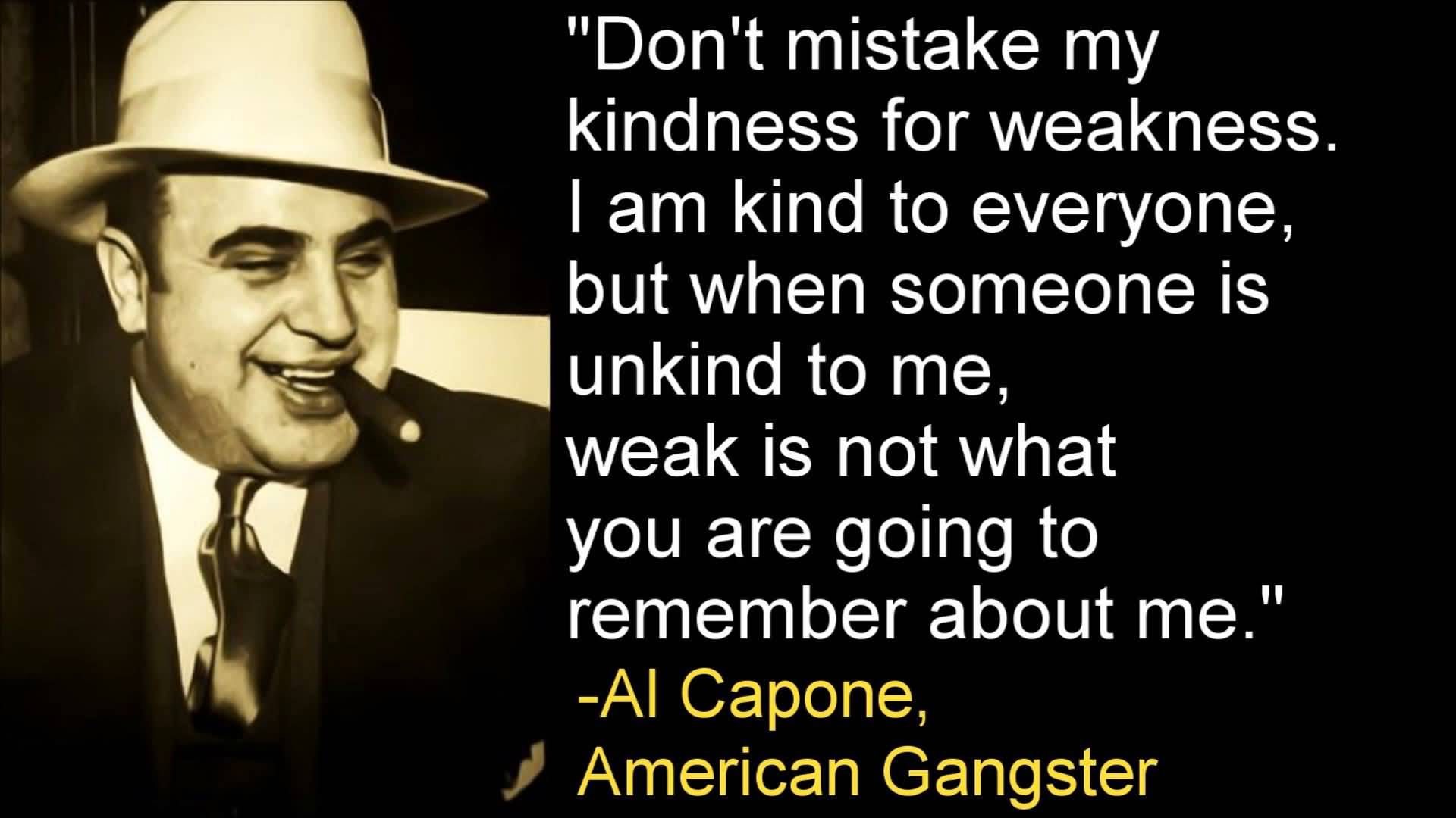 La Capone Quotes Don't Mistake My Kindness