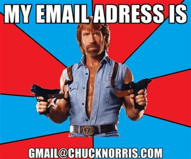 My Email Adress Is Gmail@Chucknorris.com