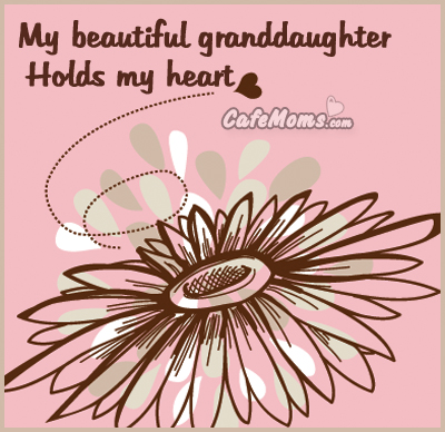 Proud Of My Granddaughter Quotes My Beautiful Granddaughter Holds