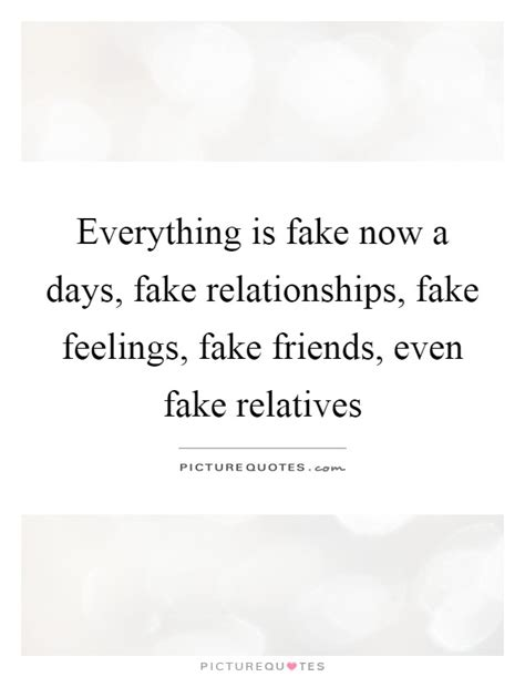 Quotes About Fake Family Everything Is Fake Now A | QuotesBae