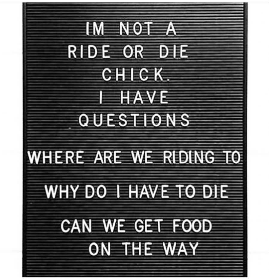 25 Catchy Ride Or Die Quotes Sayings Images Pics Quotesbae