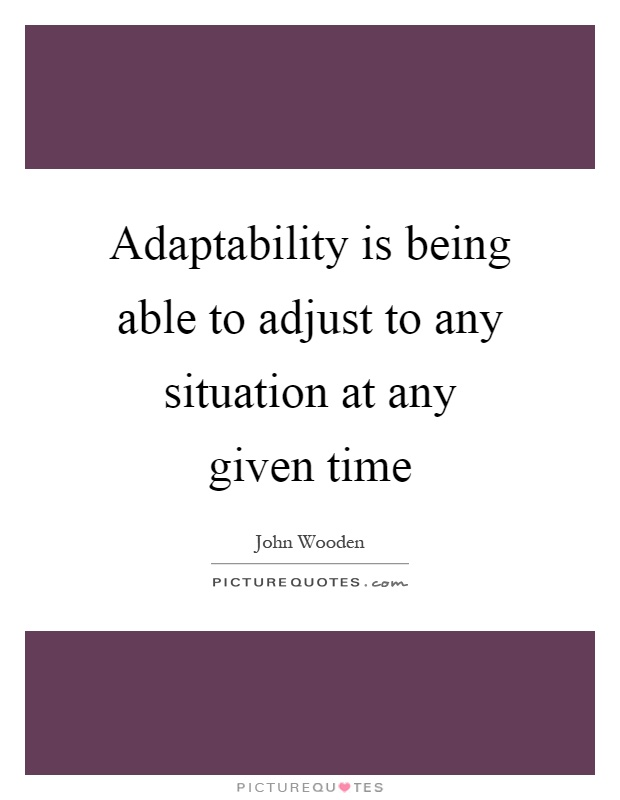 Sweet Adaptability Quotes