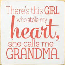 There's This Girl Who Stole Sweet Sayings About Granddaughters